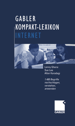 Gabler Kompakt-Lexikon Internet von Ghersi,  Lenny, Karadagi,  Allan, Lee,  Sue