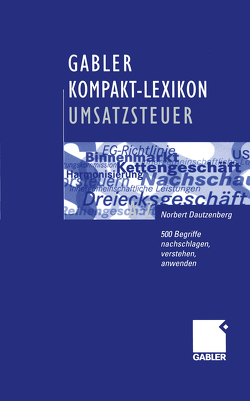 Gabler Kompakt-Lexikon Umsatzsteuer von Dautzenberg,  Norbert