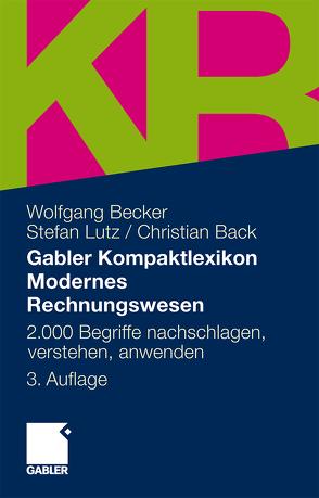 Gabler Kompaktlexikon Modernes Rechnungswesen von Back,  Christian, Becker,  Wolfgang, Lutz,  Stefan