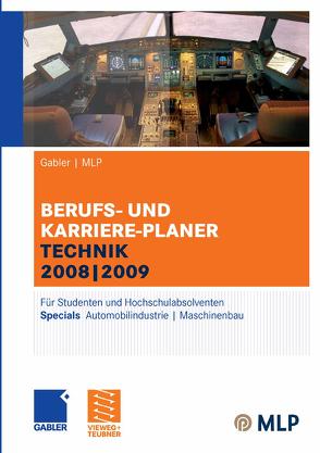 Gabler   MLP Berufs- und Karriere-Planer Technik 2008   2009 von Brink,  Alfred, Ernst-Auch,  Ursula, Faber,  Manfred, Hesse,  Jürgen, Pohl,  Elke, Reulein,  Dunja, Schrader,  Hans Christian, Siems,  Silke, Wettlaufer,  Ralf, Wilken,  Lilli