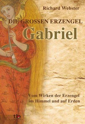Gabriel Die großen Erzengel von Webster,  Richard