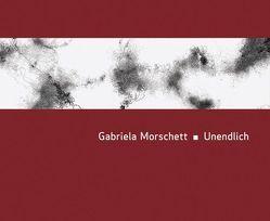Gabriela Morschett – Unendlich von Cybinski,  Nikolaus, Markgräfler Museum Müllheim, Merk,  Jan, Morschett,  Gabriela, Ottnad,  Clemens