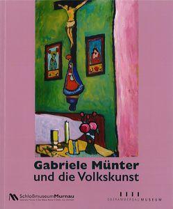 Gabriele Münter und die Volkskunst. von Gockerell,  Nina, Uhrig,  Sandra, Werner,  Constanze