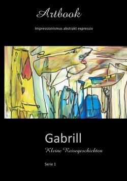 Gabrill – Kleine Reisegeschichten von Neuert,  Gabriele