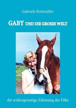 Gaby und die große Welt von Rottmüller,  Gabriele