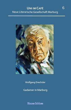 Gadamer in Marburg von Drechsler,  Wolfgang