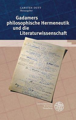 Gadamers philosophische Hermeneutik und die Literaturwissenschaft von Dutt,  Carsten
