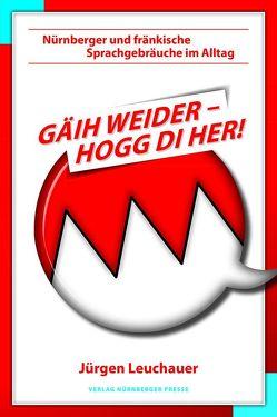 Gäih weider, hogg di her von Leuchauer,  Jürgen
