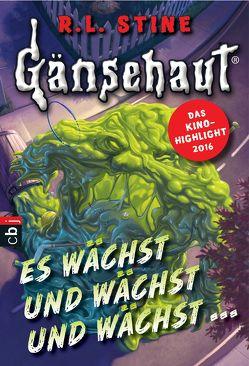 Gänsehaut – Es wächst und wächst und wächst … von Kienitz,  Günter W., Stine,  R.L.
