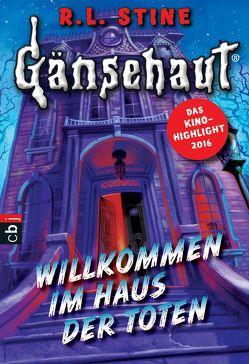 Gänsehaut – Willkommen im Haus der Toten von Kienitz,  Günter W., Stine,  R.L.