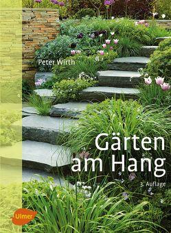 Gärten am Hang von Wirth,  Peter