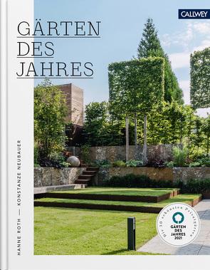 Gärten des Jahres 2021 von Neubauer,  Konstanze, Roth,  Hanne