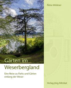 Gärten im Weserbergland von Dormann,  Henning, Graf von Adelmann,  Sigmund, Mitzkat,  Jörg, Widmer,  Petra