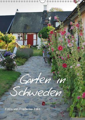 Gärten in Schweden (Wandkalender 2018 DIN A3 hoch) von Take,  Friederike