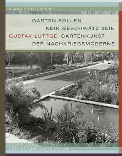 »Gärten sollen kein Geschwätz sein« von Frank,  Hartmut, Hesse,  Frank Pieter, Schwarz,  Ullrich
