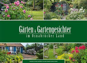 Gärten und Gartengesichter im Osnabrücker Land von Schmidt,  Helmut, Schmidt,  Imma