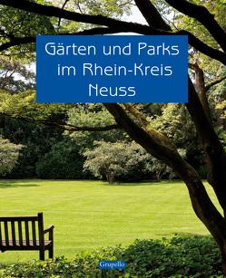 Gärten und Parks im Rhein-Kreis Neuss von Hannappel,  Werner J, Maier-Solgk,  Frank