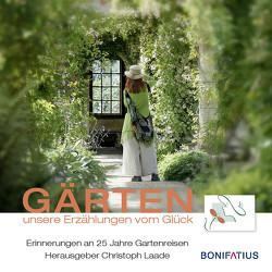 Gärten unsere Erzählungen vom Glück von Laade,  Christoph