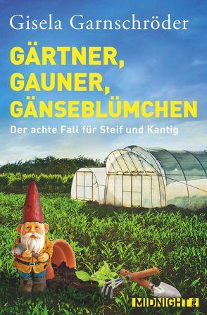 Gärtner, Gauner, Gänseblümchen von Garnschröder,  Gisela