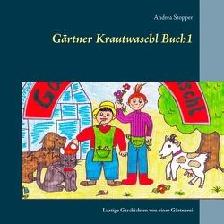 Gärtner Krautwaschl Buch1 von Stopper,  Andrea