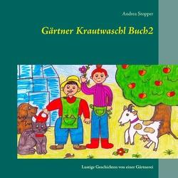 Gärtner Krautwaschl Buch2 von Stopper,  Andrea