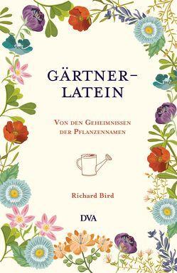 Gärtner-Latein von Bird,  Richard, Leppert,  Stefan