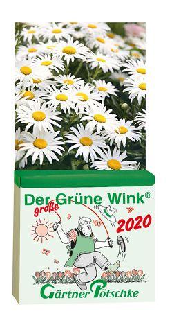 Gärtner Pötschkes Der GROSSE Grüne Wink Tages-Gartenkalender 2020