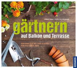 Gärtnern auf Balkon und Terrasse von Koch,  Robert