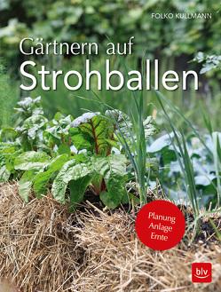 Gärtnern auf Strohballen von Kullmann,  Folko