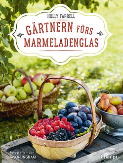 Gärtnern fürs Marmeladenglas von Farrell,  Holly, Ingram,  Jason