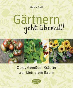 Gärtnern geht überall! von Trail,  Gayla
