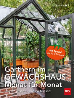 Gärtnern im Gewächshaus Monat für Monat von Pinske,  Jörn