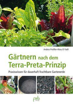Gärtnern nach dem Terra-Preta Prinzip von Bauer,  Karin, Preißler-Abou El Fadil,  Andrea