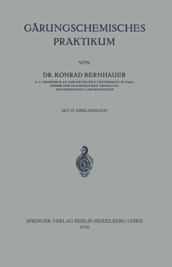 Gärungschemisches Praktikum von Bernhauer,  Konrad