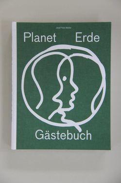 Gästebuch Planet Erde von Müller,  Josef Felix