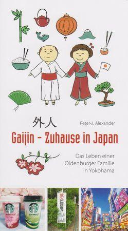Gaijin – Zuhause in Japan von Alexander,  Peter-Jörg