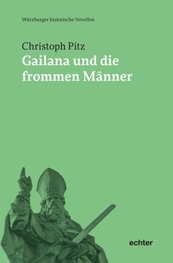 Gailana und die frommen Männer von Pitz,  Christoph