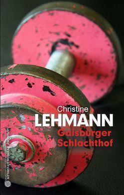 Gaisburger Schlachthof von Lehmann,  Christine