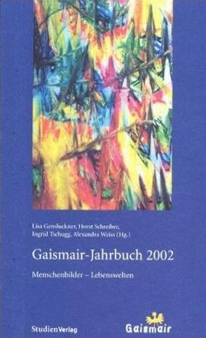 Gaismair-Jahrbuch 2002 von Gensluckner,  Lisa, Schreiber,  Horst, Tschugg,  Ingrid, Weiss,  Alexandra