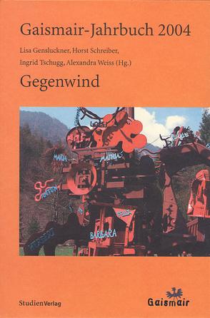 Gaismair-Jahrbuch 2004 von Gensluckner,  Lisa, Schreiber,  Horst, Tschugg,  Ingrid, Weiss,  Alexandra