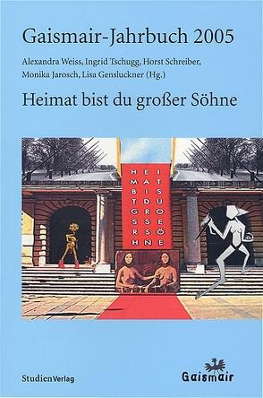 Gaismair-Jahrbuch 2005 von Gensluckner,  Lisa, Jarosch,  Monika, Schreiber,  Horst, Tschugg,  Ingrid, Weiss,  Alexandra
