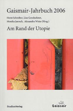 Gaismair-Jahrbuch 2006 von Gensluckner,  Lisa, Jarosch,  Monika, Schreiber,  Horst, Weiss,  Alexandra