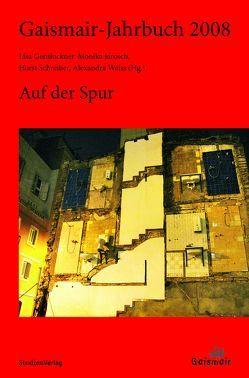 Gaismair-Jahrbuch 2008 von Gensluckner,  Elisabeth, Jarosch,  Monika, Schreiber,  Horst, Weiss,  Alexandra