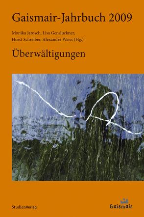 Gaismair-Jahrbuch 2009 von Gensluckner,  Elisabeth, Jarosch,  Monika, Schreiber,  Horst, Weiss,  Alexandra