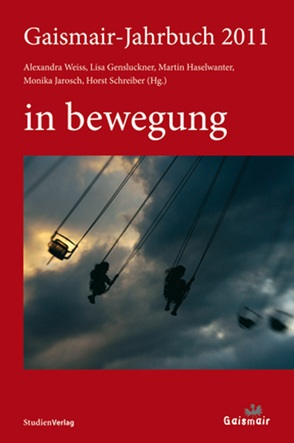 Gaismair-Jahrbuch 2011 von Gensluckner,  Elisabeth, Haselwanter,  Martin, Jarosch,  Monika, Schreiber,  Horst, Weiss,  Alexandra