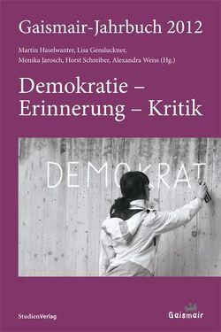 Gaismair-Jahrbuch 2012 von Gensluckner,  Elisabeth, Haselwanter,  Martin, Jarosch,  Monika, Schreiber,  Horst, Weiss,  Alexandra