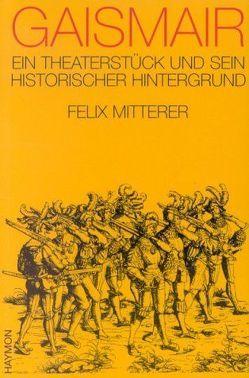 Gaismair von Mitterer,  Felix