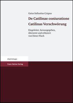 Gaius Sallustius Crispus: De Catilinae coniuratione. Catilinas Verschwörung von Flach,  Dieter