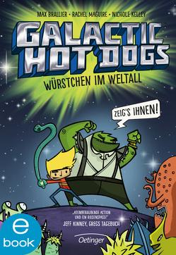 Galactic Hot Dogs. Würstchen im Weltall von Brallier,  Max, Kelley,  Nichole, Maguire,  Rachel, Mannchen,  Nadine