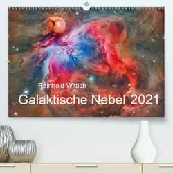 Galaktische Nebel (Premium, hochwertiger DIN A2 Wandkalender 2021, Kunstdruck in Hochglanz) von Wittich,  Reinhold